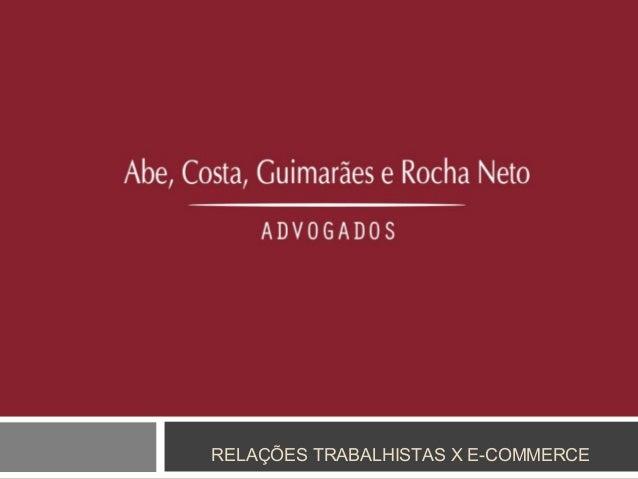 RELAÇÕES TRABALHISTAS X E-COMMERCE