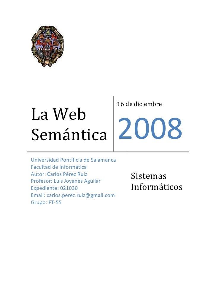 La Web Semántica16 de diciembre2008Universidad Pontificia de Salamanca              Facultad de Informática               ...