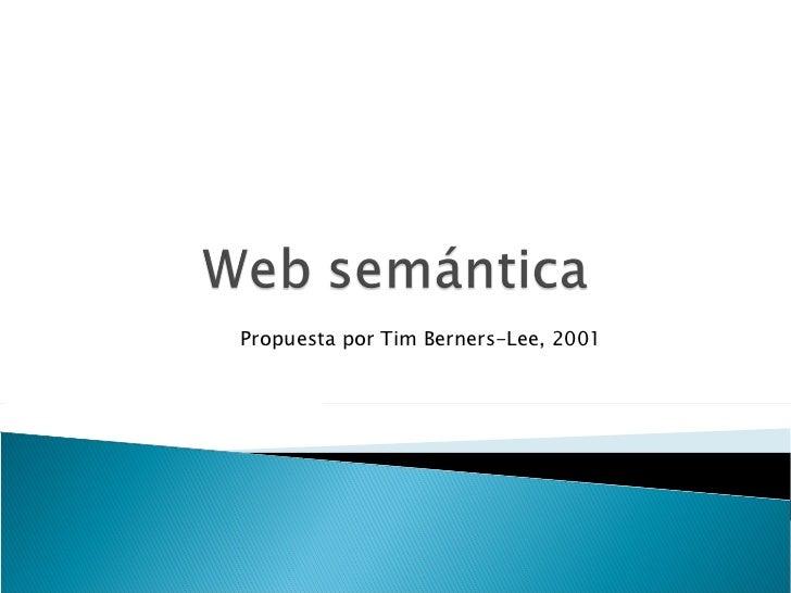 Propuesta por Tim Berners-Lee, 2001