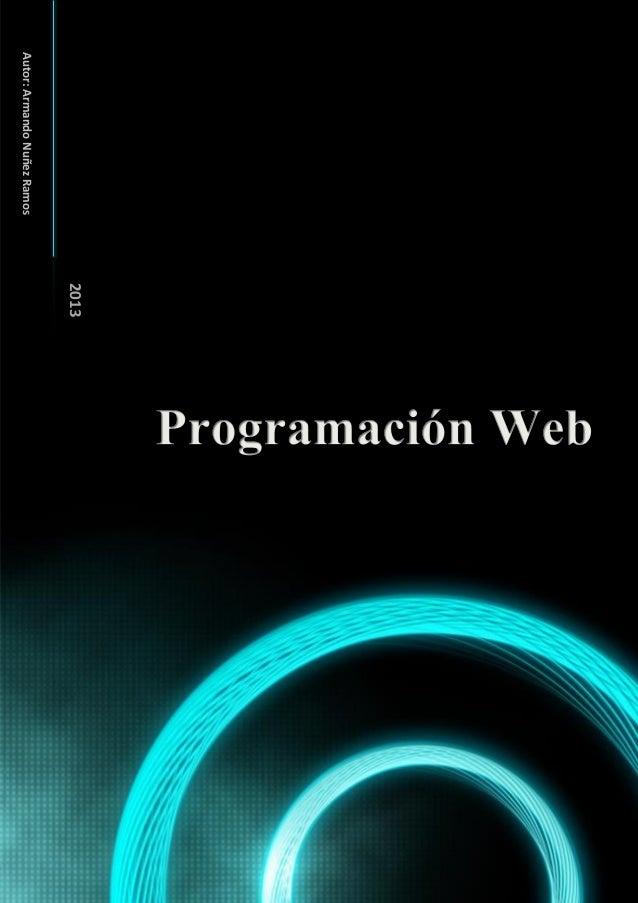 Programación Web - Autor: Armando Nuñez Ramos 1Autor:ArmandoNuñezRamos2013