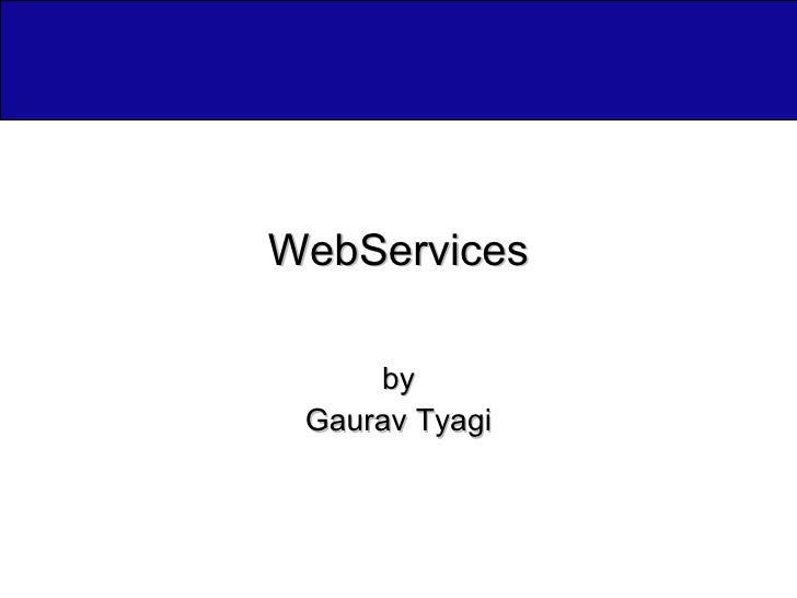 WebServices by Gaurav Tyagi