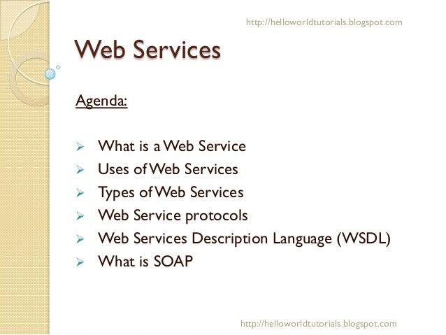 Web Services Agenda: Ø What is a Web Service Ø Uses of Web Services Ø Types of Web Services Ø Web Service protocol...