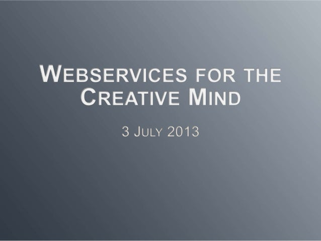 Webservices for the Creative Mind
