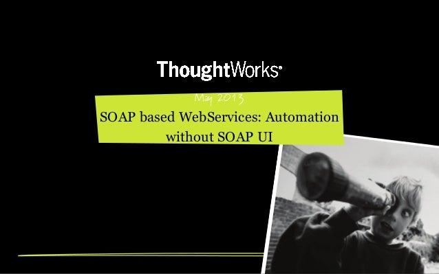 Web services automation workshop   sreedhar dakshinamurthy