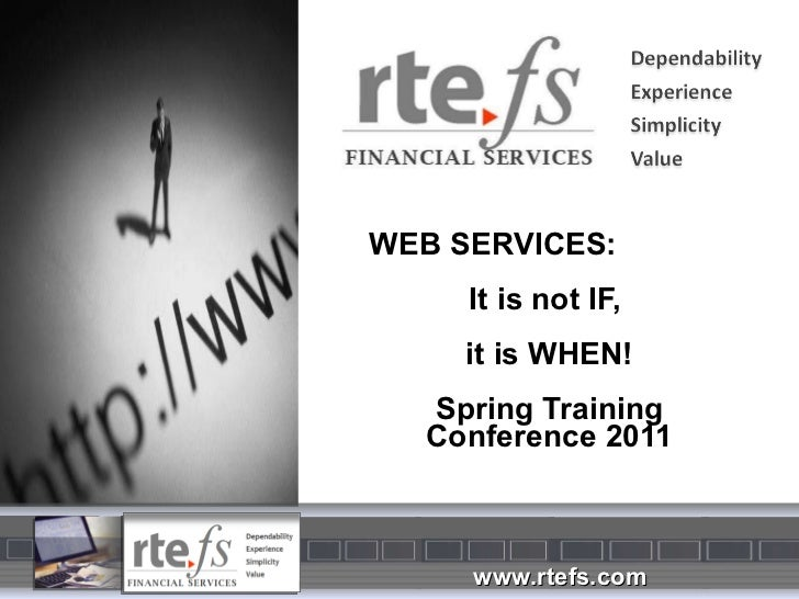 WEB SERVICES:  It is not IF,  it is WHEN! Spring Training Conference 2011