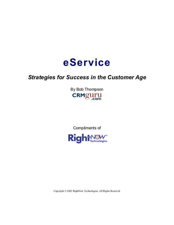 eService Strategies for Success in the Customer Age                          By Bob Thompson                              ...
