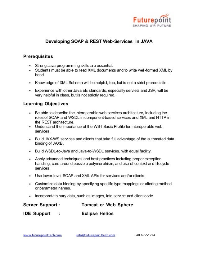 Developing SOAP & REST Web-Services in JAVA Prerequisites • •  Strong Java programming skills are essential. Students must...