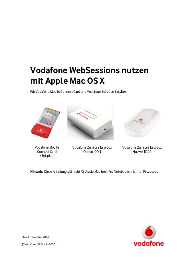 Vodafone WebSessions nutzen      mit Apple Mac OS X      Für Vodafone Mobile Connect Card und Vodafone Zuhause EasyBox    ...
