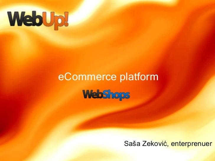 eCommerce platform           Saša Zeković, enterprenuer