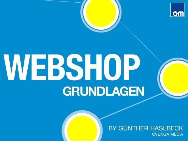 WEBSHOP BY GÜNTHER HASLBECK OVENGA MEDIA GRUNDLAGEN