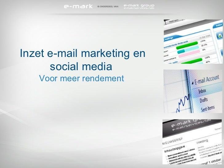Inzet e-mail marketing en social media  Voor meer rendement