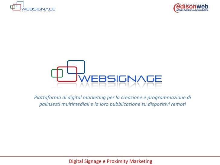 Piattaforma di digital marketing per la creazione e programmazione di palinsesti multimediali e la loro pubblicazione su d...