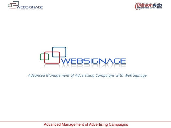 Advanced Management of Advertising Campaigns with Web Signage<br />