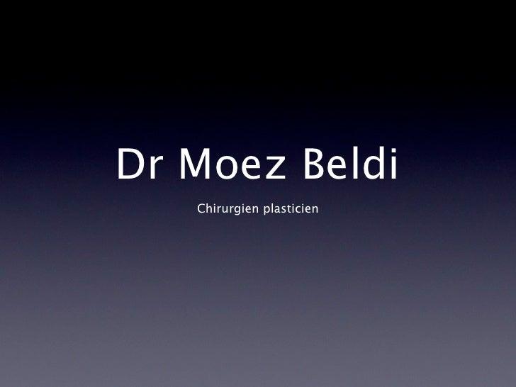 Dr Moez Beldi    Chirurgien plasticien