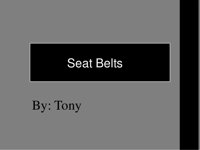 By: Tony Andoyan     Seat BeltsBy: Tony