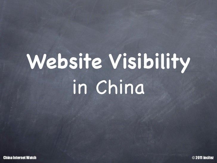 Website Visibility                in ChinaChina Internet Watch              © 2011 incitez