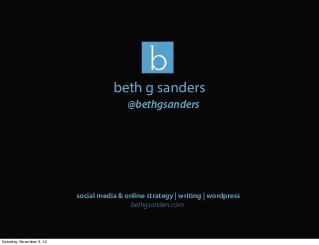 beth g sanders                                           @bethgsanders                           social media & online str...