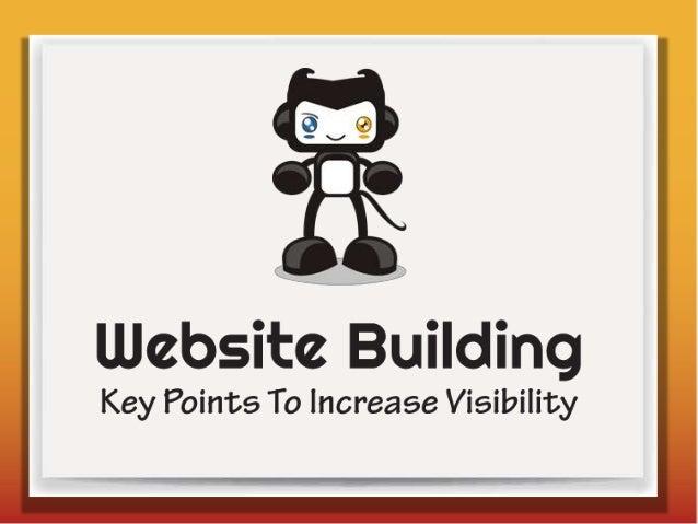 • WESHOULDBUILDA WEBSITEFORVISITORS,ANDNOTFORCLIENTS. • WESHOULDKEEPIN MIND VISIBILITYWHILEWE PROCESSA WEBSITE. • WEBSITEB...