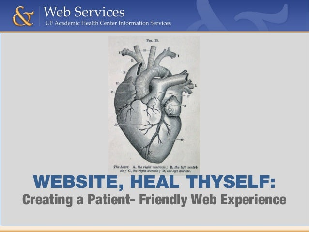 WEBSITE, HEAL THYSELF:Creating a Patient- Friendly Web Experience