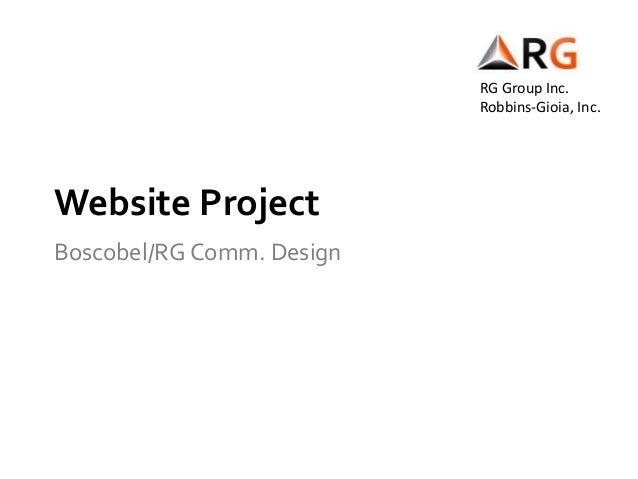 Website Project Boscobel/RG Comm. Design RG Group Inc. Robbins-Gioia, Inc.