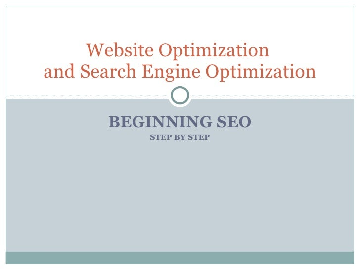 Website Optimization and Search Engine Optimization         BEGINNING SEO            STEP BY STEP