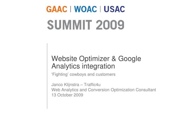 1<br />Website Optimizer & Google Analytics integration<br />'Fighting' cowboys and customers <br />Janco Klijnstra – Traf...