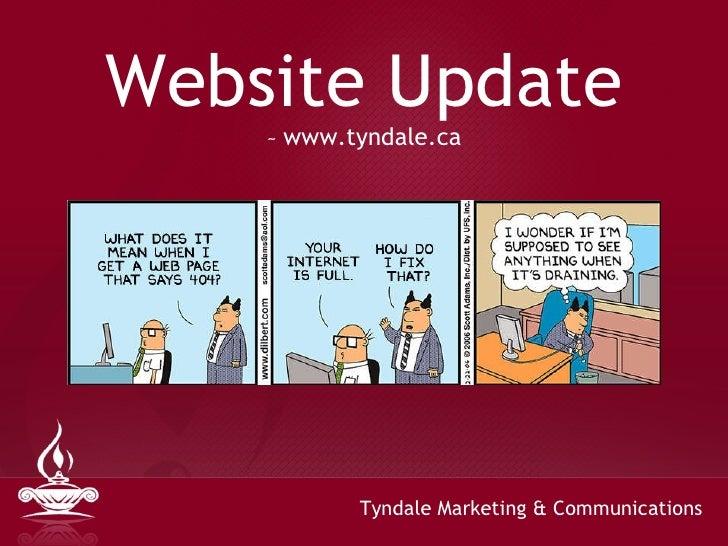 Website Update ~  www.tyndale.ca Tyndale Marketing & Communications