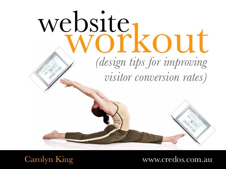 website         workout               (design tips for improving                 visitor conversion rates)Carolyn King    ...