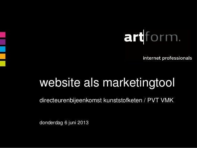 website als marketingtooldirecteurenbijeenkomst kunststofketen / PVT VMKdonderdag 6 juni 2013