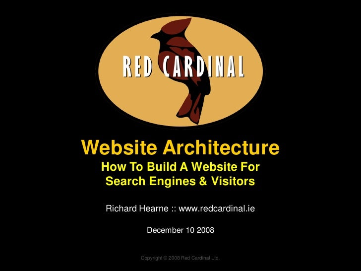 Website Architecture   How To Build A Website For    Search Engines & Visitors    Richard Hearne :: www.redcardinal.ie    ...