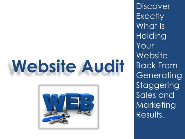 Website Audit Discover Exactly What Is Holding Your Website Back From Generating Staggering Sales and Marketing Results.