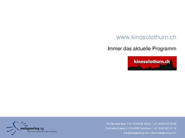 www.kinosolothurn.ch Immer das aktuelle ProgrammFörrlibuckstrasse 110 | CH-8005 Zürich | +41 (0)44 515 20 09Zuchwilerstras...