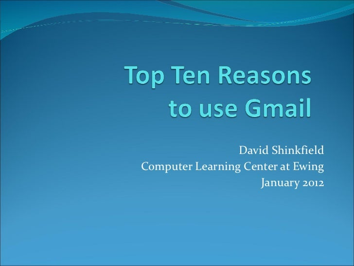 Top Ten Reasons to use Gmail