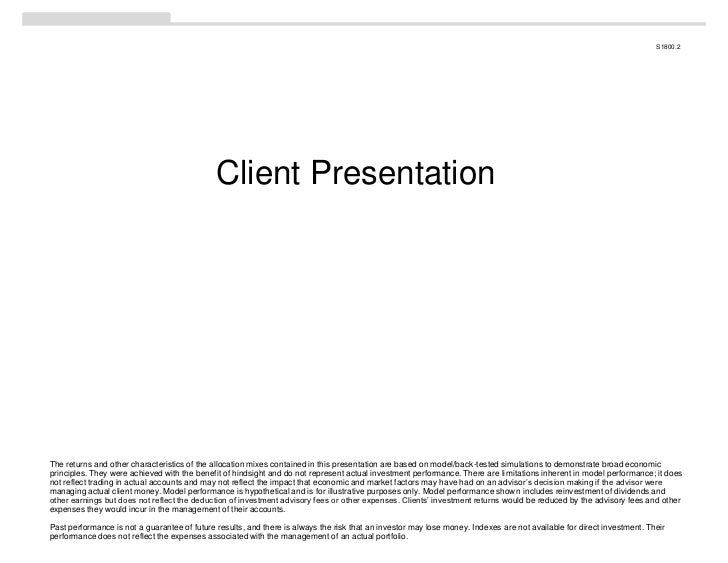 S1800.2                                              Client PresentationThe returns and other characteristics of the alloc...