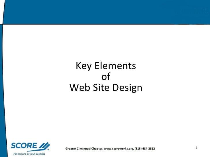 <ul><li>Key Elements </li></ul><ul><li>of  </li></ul><ul><li>Web Site Design </li></ul>
