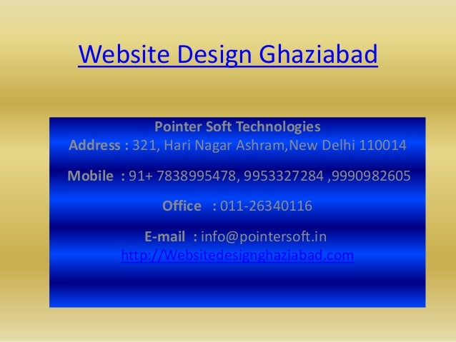 Website Design Ghaziabad Pointer Soft Technologies Address : 321, Hari Nagar Ashram,New Delhi 110014  Mobile : 91+ 7838995...