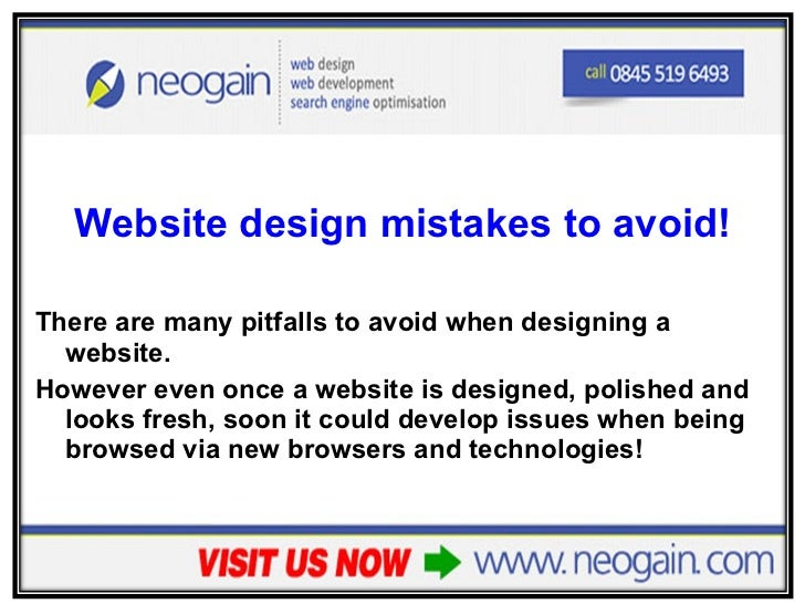 <ul><li>Website design mistakes to avoid! </li></ul><ul><li>There are many pitfalls to avoid when designing a website.  </...