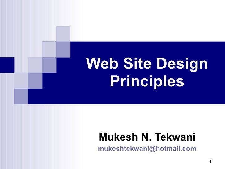 Web Site Design Principles Mukesh N. Tekwani [email_address]