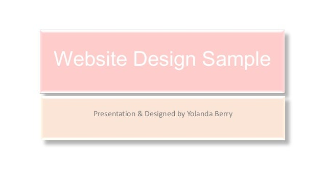 Website Design SamplePresentation & Designed by Yolanda Berry