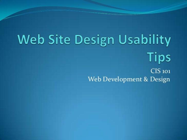Web Site Design Usability Tips<br />CIS 101Web Development & Design<br />