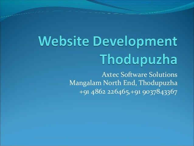 Axtec Software Solutions Mangalam North End, Thodupuzha +91 4862 226465,+91 9037843367
