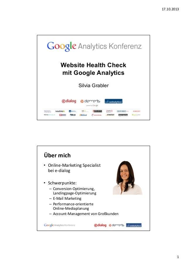 17.10.2013  Website Health Check mit Google Analytics Silvia Grabler  Über mich • Online-Marketing Specialist bei e-dialog...