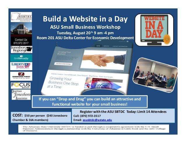 BuildaWebsiteinaDay ASUSmallBusinessWorkshop Tuesday,August20h 9am‐4pm Room201ASUDeltaCenterforEconomi...