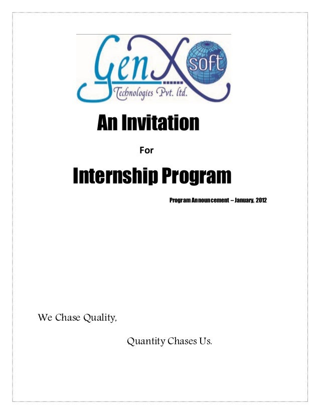 An Invitation For  Internship Program Program Announcement – January, 2012  We Chase Quality, Quantity Chases Us.