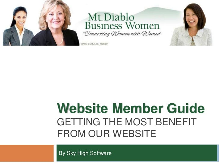 Website Member GuideGETTING THE MOST BENEFITFROM OUR WEBSITEBy Sky High Software