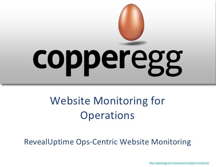 Website Monitoring for           OperationsRevealUptime Ops-Centric Website Monitoring                                http...