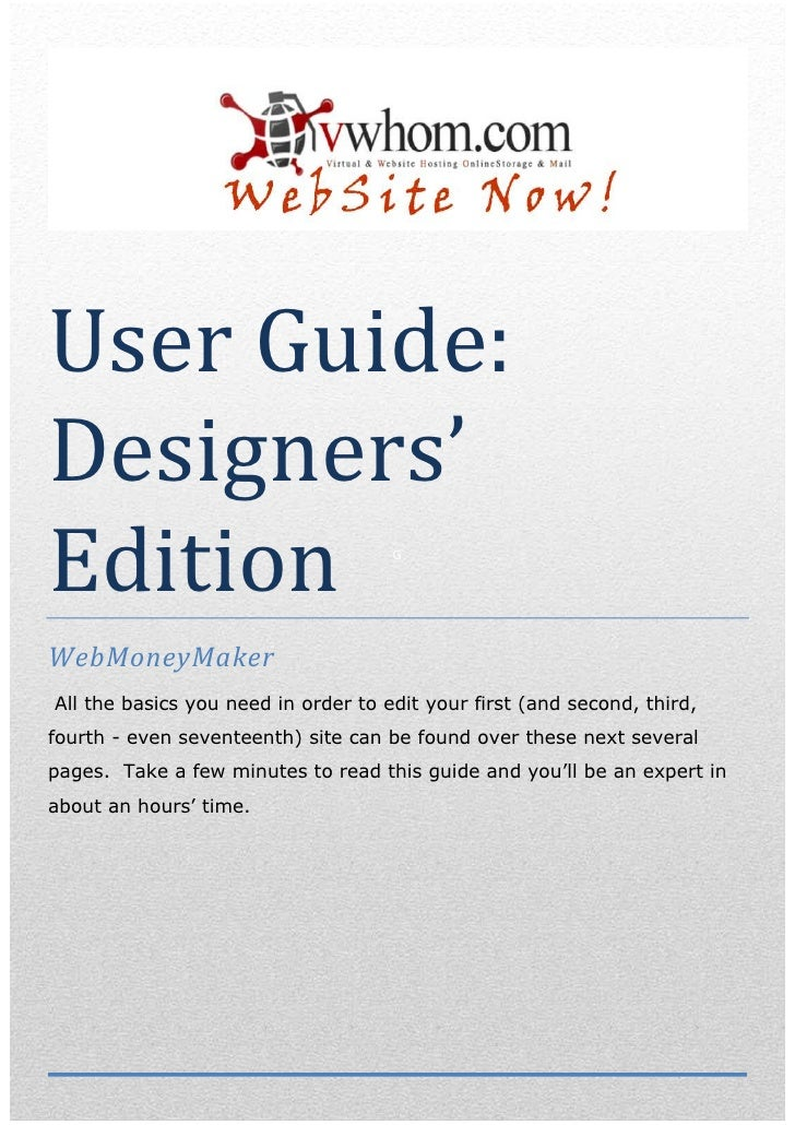 User Guide:Designers'Edition                              GWebMoneyMakerAll the basics you need in order to edit your firs...