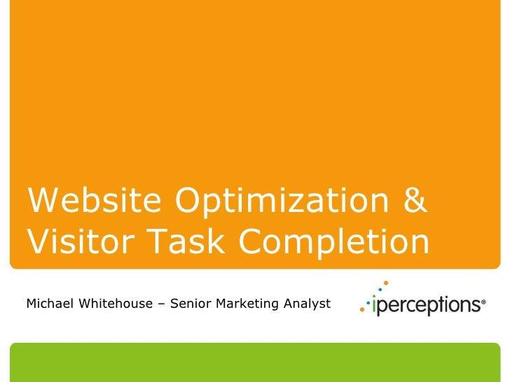 Website Optimization & Visitor Task Completion Michael Whitehouse – Senior Marketing Analyst