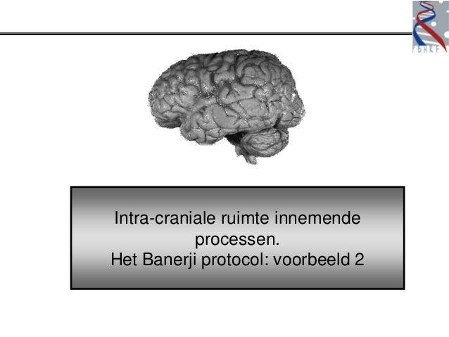 Intra-craniale ruimte innemende           processen.Het Banerji protocol: voorbeeld 2