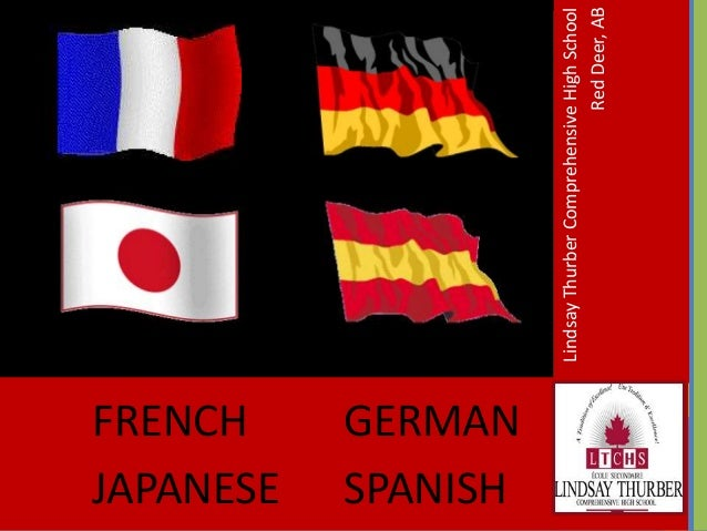 FRENCH GERMAN JAPANESE SPANISH LindsayThurberComprehensiveHighSchool RedDeer,AB